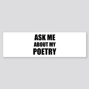 Ask me about my Poetry Bumper Sticker