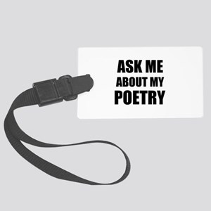 Ask me about my Poetry Large Luggage Tag