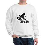 I'm on a Bolt Sweatshirt
