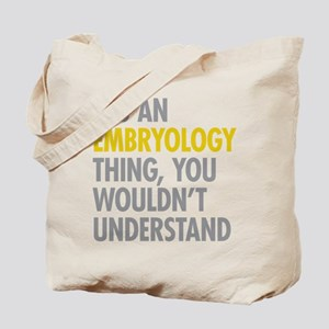 Its An Embryology Thing Tote Bag