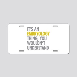 Its An Embryology Thing Aluminum License Plate