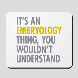 Its An Embryology Thing Mousepad