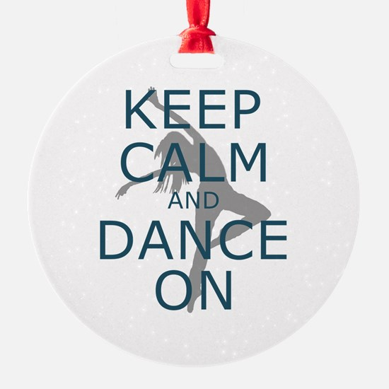 Keep Calm And Dance On Teal Ornament