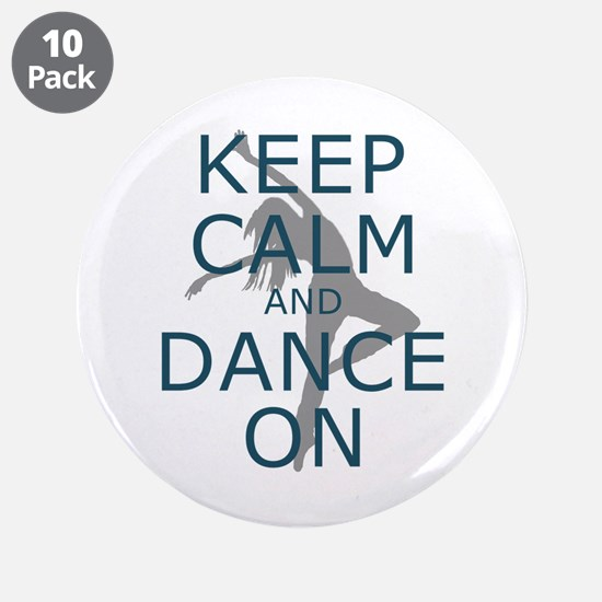 "Keep Calm and Dance On Teal 3.5"" Button (10 pack)"