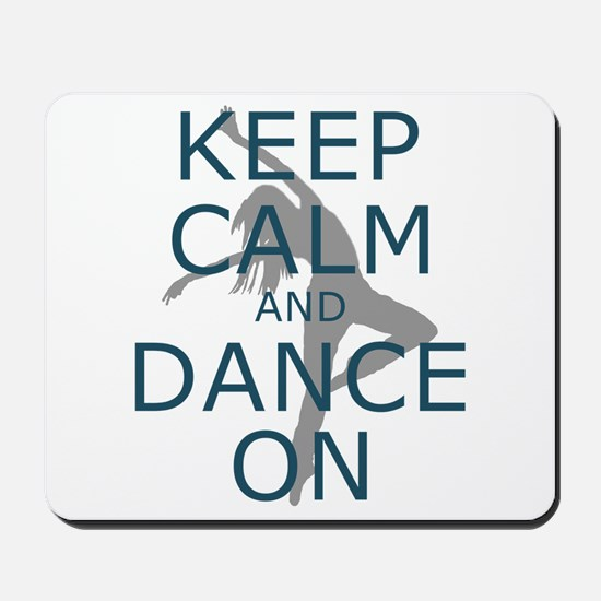 Keep Calm and Dance On Teal Mousepad