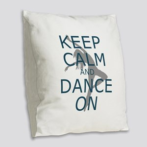 Keep Calm and Dance On Teal Burlap Throw Pillow