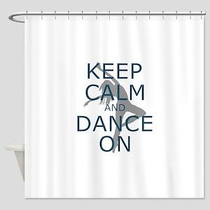 Keep Calm and Dance On Teal Shower Curtain