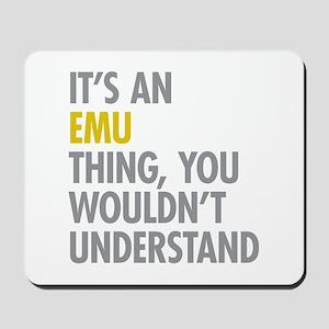 Its An Emu Thing Mousepad