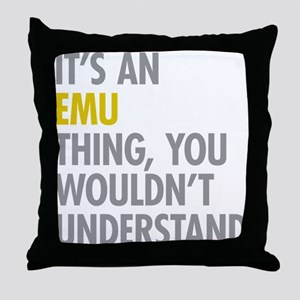 Its An Emu Thing Throw Pillow