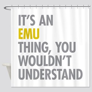 Its An Emu Thing Shower Curtain