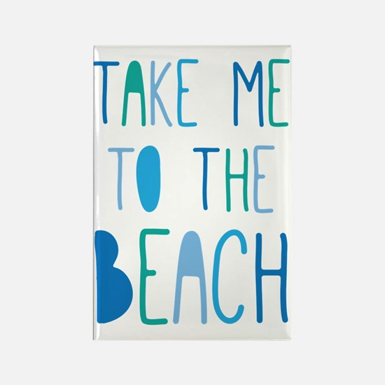 Take Me To The Beach Rectangle Magnet