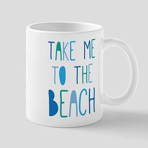 Take Me To The Beach Mugs