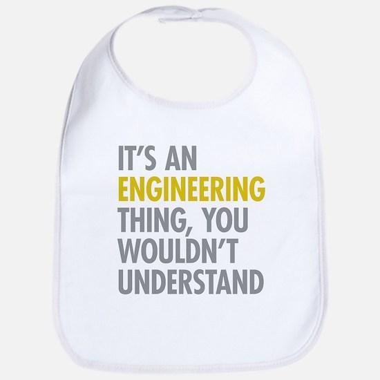 Its An Engineering Thing Bib
