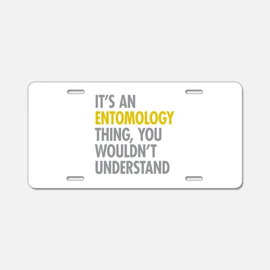 Its An Entomology Thing Aluminum License Plate
