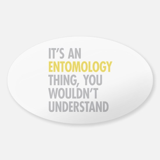 Its An Entomology Thing Sticker (Oval)