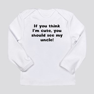 You Should See My Uncle Long Sleeve T-Shirt