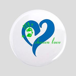 "chosen love 3.5"" Button"