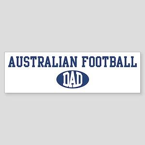 Australian Football dad Bumper Sticker