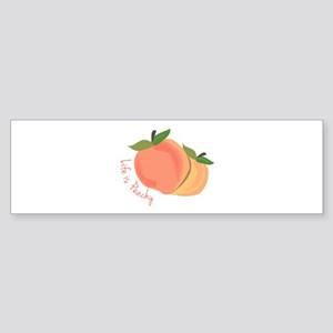 Life Is Peachy Bumper Sticker
