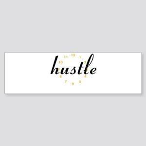 Hustle all day! Bumper Sticker