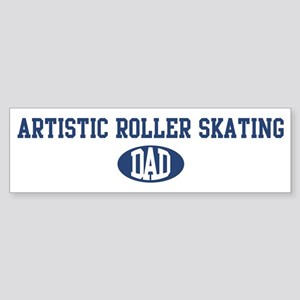 Artistic Roller Skating dad Bumper Sticker