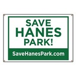 Save Hanes Park Banner