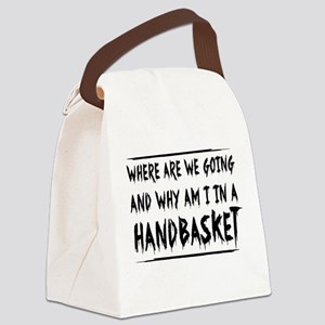 Where Are We Going And Why Am I In A Handbasket Ca