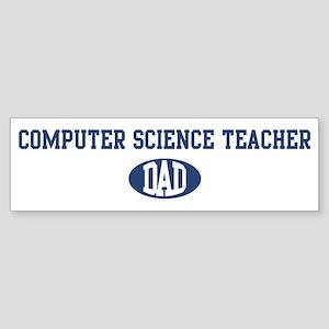 Computer Science Teacher dad Bumper Sticker