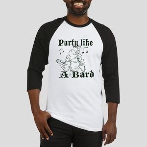 Party Like a Bard Baseball Jersey