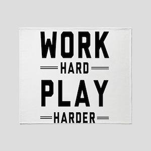 Work Hard Play Harder Throw Blanket