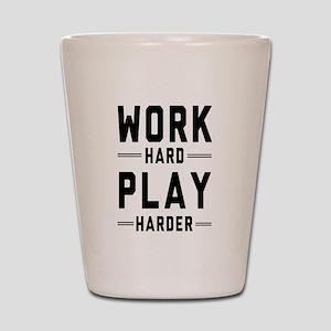 Work Hard Play Harder Shot Glass