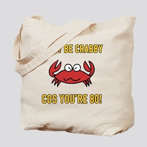 Funny 80th Birthday (Crabby) Tote Bag