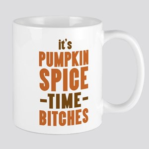 It's Pumpkin Spice TIme Bitches Mugs