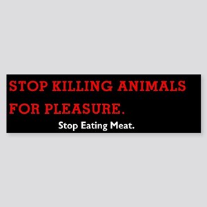 Stop Eating Meat Bumper Sticker