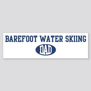 Barefoot Water Skiing dad Bumper Sticker
