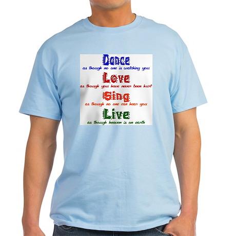 Dance_Love_Sing_Live Light T-Shirt