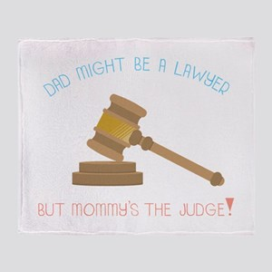 Dad Might Be A Lawyer But Mommy's The Judge! Throw