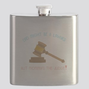 Dad Might Be A Lawyer But Mommy's The Judge! Flask