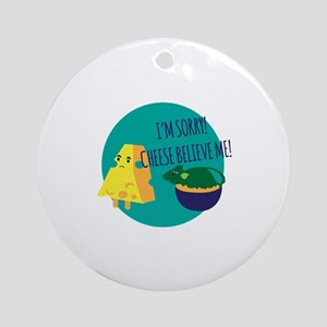 Cheese Believe Me Ornament (Round)