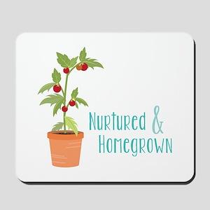 Nurtured & Homegrown Mousepad