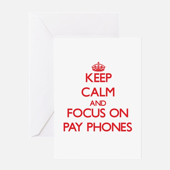 Keep Calm and focus on Pay Phones Greeting Cards