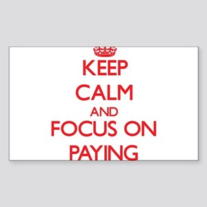 Keep Calm and focus on Paying Sticker