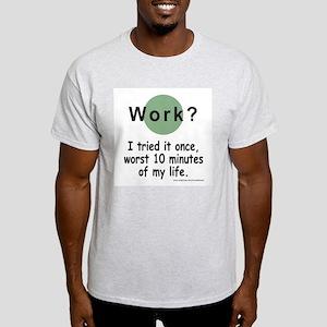 Work? Light T-Shirt