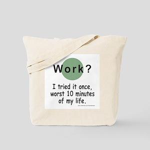Work? Tote Bag