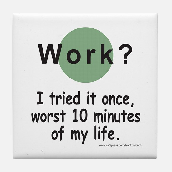 Work? Tile Coaster