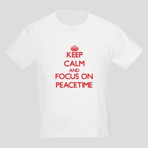 Keep Calm and focus on Peacetime T-Shirt