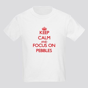 Keep Calm and focus on Pebbles T-Shirt