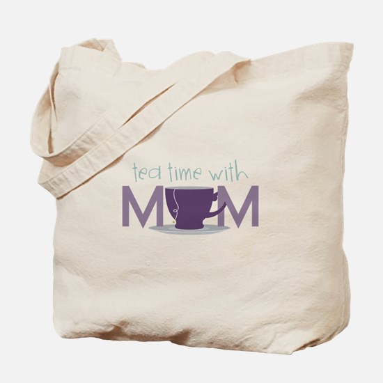 Tea Time With Mom Tote Bag
