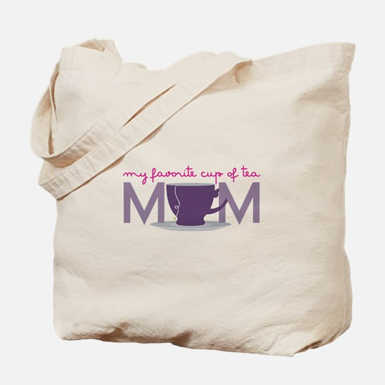 My Favorite Cup Of Tea Tote Bag