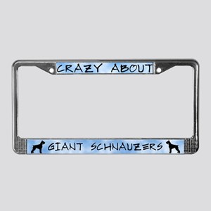 Crazy About Giant Schnauzers License Plate Frame